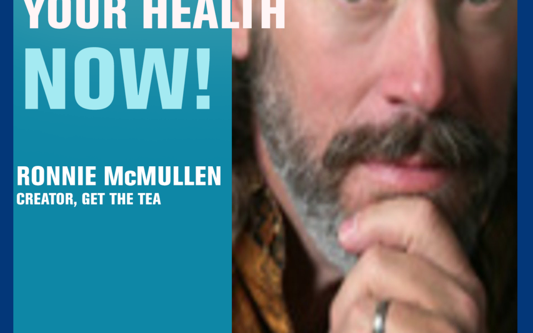 6: Tea for Optimal Health and Wellness — Ronnie McMullen