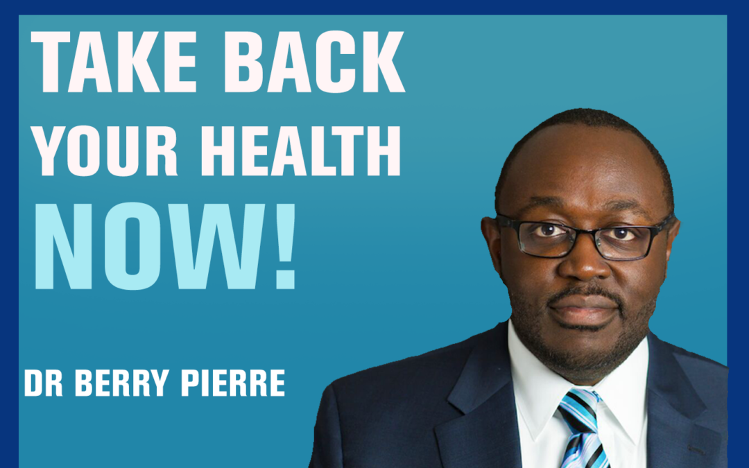 19: The Doctor That Cares, What Every Patient Needs to Know — Dr Berry Pierre