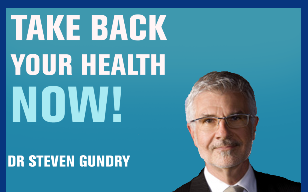 17: What You Don't Know About Your Diet is Killing You — Dr Steven Gundry