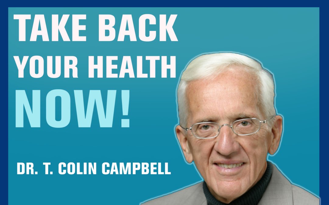 37: The China Study — Dr. T. Colin Campbell