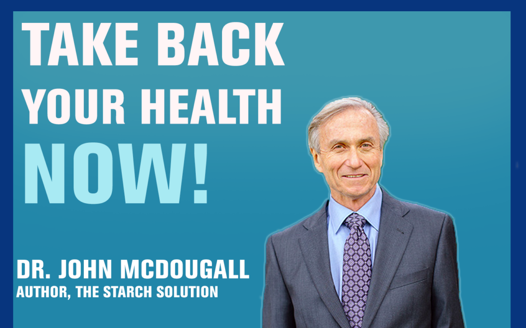 34: The Starch Solution — Dr. John McDougall