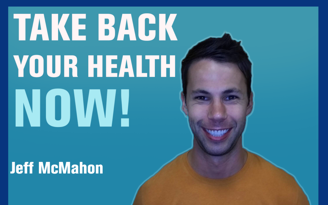 51: The 12 Fundamental Habits of Health | Jeff McMahon
