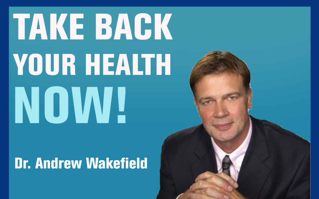 114: The Link Between Autism and Vaccinations | Dr Andrew Wakefield